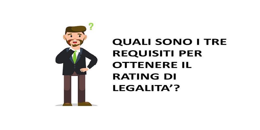 3 REQUISITI PER OTTENERE IL RATING DI LEGALITA' _ WWW.RATINGDILEGALITA.IT