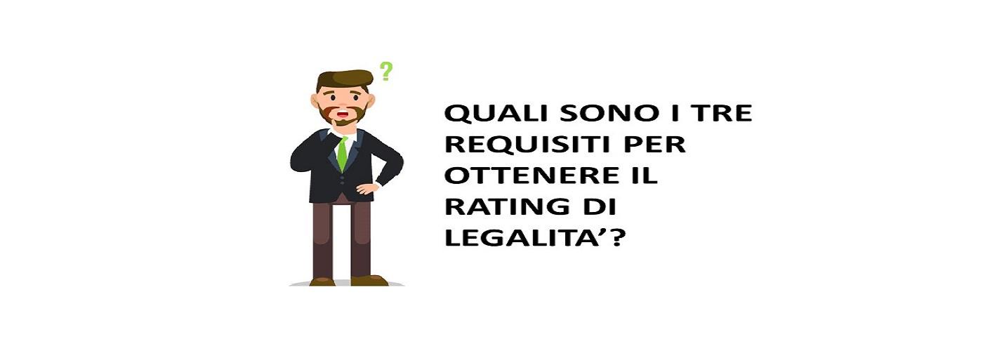 Quali Sono I 3 Requisiti Per Ottenere Il Rating Di Legalità?